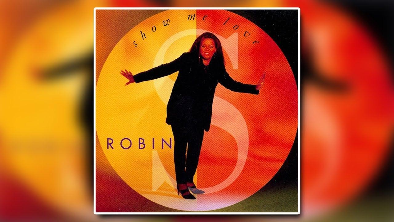 show me love robin s